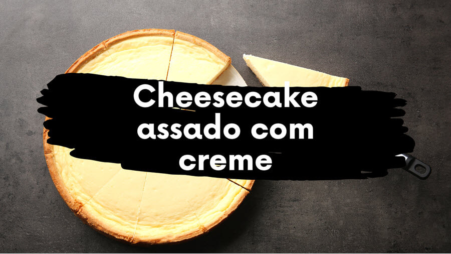 Cheesecake assado com creme