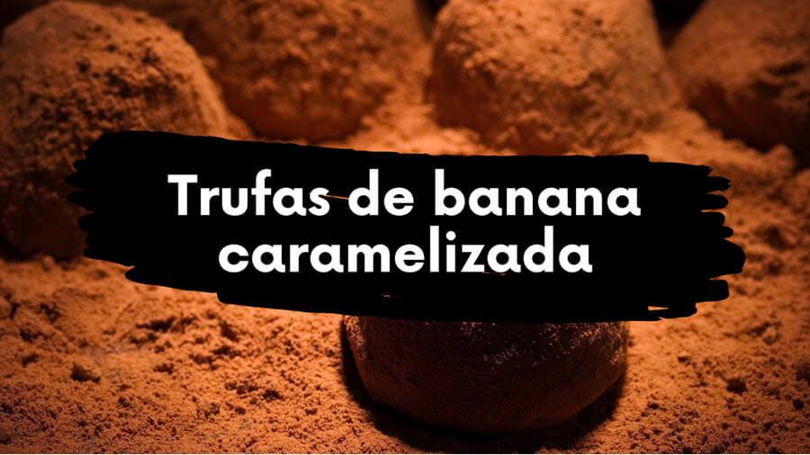 Trufas de banana caramelizada