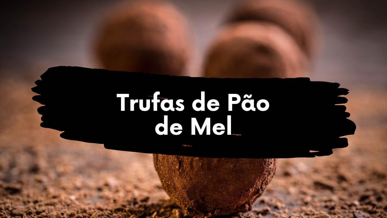 Trufas de Pão de Mel